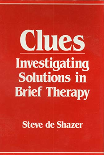 Clues - Investigating Solutions in Brief Therapy von Norton & Company
