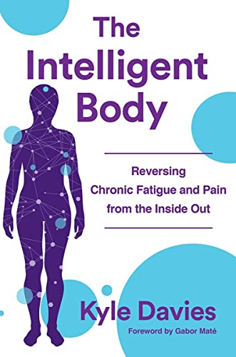 The Intelligent Body: Reversing Chronic Fatigue and Pain From the Inside Out von WW Norton & Co