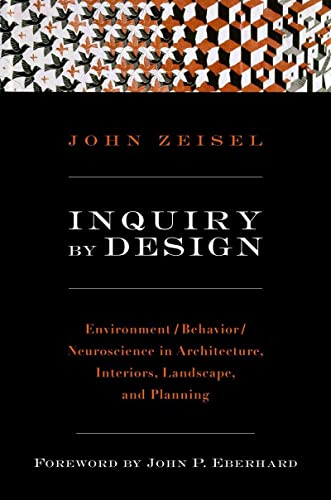 Inquiry by Design: Environment/Behavior/Neuroscience in Architecture, Interiors, Landscape, and Planning von Norton & Company
