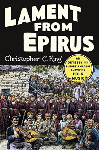 King, C: Lament from Epirus: An Odyssey Into Europe's Oldest Surviving Folk Music von W. W. Norton & Company