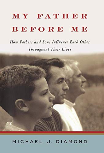 My Father Before Me: How Fathers and Sons Influence Each Other Throughout Their Lives von Norton & Company