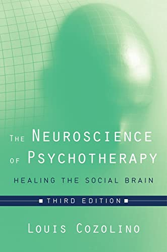 The Neuroscience of Psychotherapy: Healing the Social Brain (Norton Series on Interpersonal Neurobiology) von WW Norton & Co