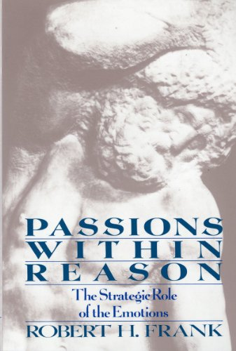 Passions Within Reasons: The Strategic Role of the Emotions von Norton & Company