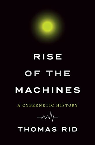 Rise of the Machines: A Cybernetic History von W. W. Norton & Company