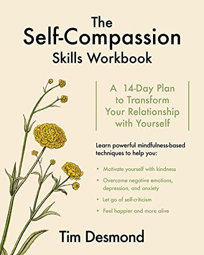The Self-Compassion Skills Workbook: A 14-Day Plan to Transform Your Relationship with Yourself von WW Norton & Co