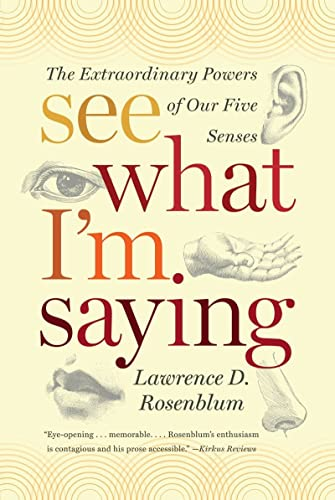 See What I'm Saying: The Extraordinary Powers of Our Five Senses von Norton & Company