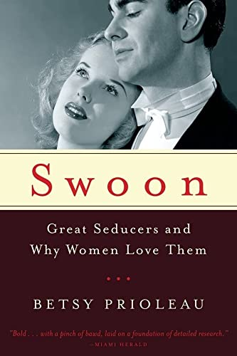 Swoon: Great Seducers and Why Women Love Them von Norton & Company