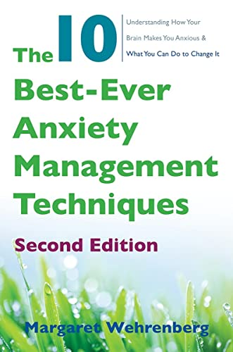 The 10 Best-Ever Anxiety Management Techniques: Understanding How Your Brain Makes You Anxious and What You Can Do to Change It von WW Norton & Co