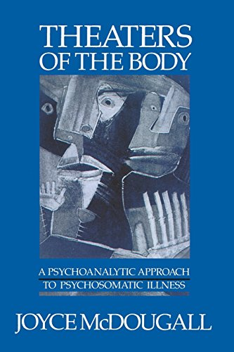 Theaters of the Body: A Psychoanalytic Approach to Psychosomatic Illness von W W NORTON & CO