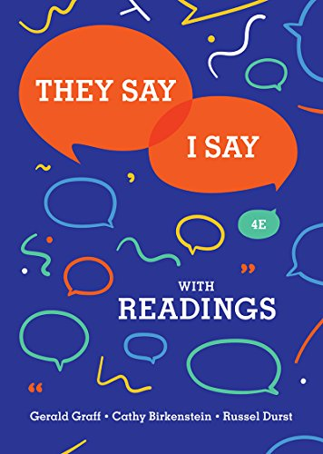 THEY SAY / I SAY 4/E: The Moves That Matter in Academic Writing with Readings von W. W. Norton & Company