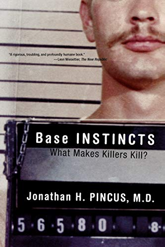 Base Instincts: What Makes Killers Kill? von W. W. Norton & Company