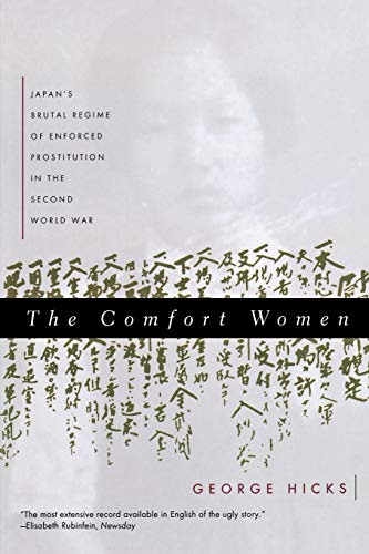 Comfort Women: Japan's Brutal Regime of Enforced Prostitution in the Second World War von W. W. Norton & Company