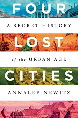 Four Lost Cities: A Secret History of the Urban Age von W. W. Norton & Company