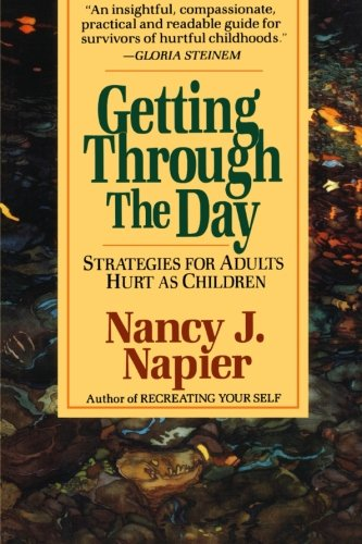 Getting Through the Day: Strategies For Adults Hurt As Children von W. W. Norton & Company