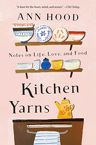 Kitchen Yarns: Notes on Life, Love, and Food von W. W. Norton & Company