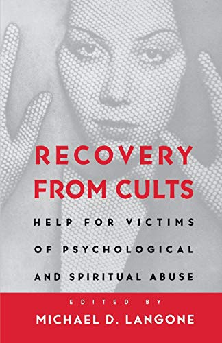 Recovery from Cults: Help For Victims Of Psychological And Spiritual Abuse von W. W. Norton & Company