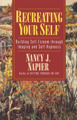 Recreating Your Self: Building Self-Esteem Through Imaging and Self-Hypnosis: Building Self-Esteem Through Imaging and Self-Hypnosis von W. W. Norton & Company