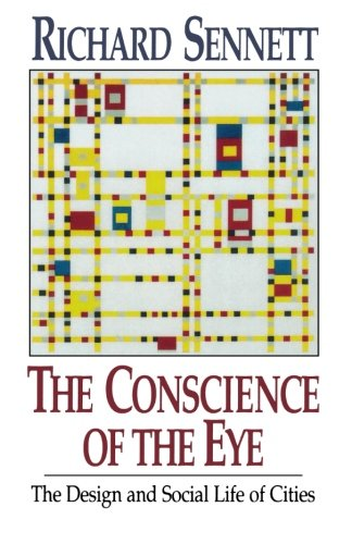 The Conscience of the Eye: The Design and Social Life of Cities von W. W. Norton & Company