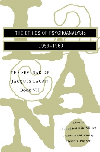 The Seminar of Jacques Lacan: The Ethics Of Psychoanalysis (Vol. Book Vii)  (The Seminar Of Jacques Lacan) von W. W. Norton & Company