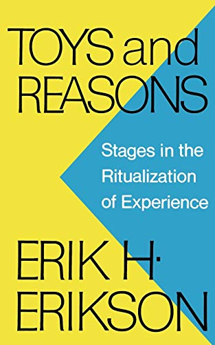 Toys and Reasons: Stages in the Ritualization of Experience von W. W. Norton & Company