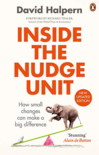 Inside the Nudge Unit: How small changes can make a big difference von Ebury Publishing