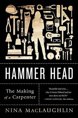 Maclaughlin, N: Hammer Head: The Making of a Carpenter von W. W. Norton & Company