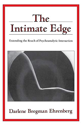 The Intimate Edge: Extending the Reach of Psychoanalytic Interaction von WW Norton & Co