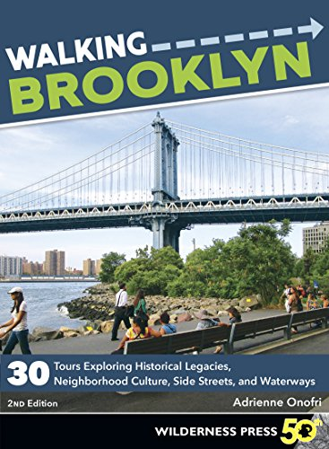 Walking Brooklyn: 30 walking tours exploring historical legacies, neighborhood culture, side streets, and waterways von Wilderness Press