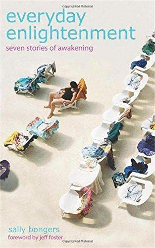 Everyday Enlightenment: Seven Stories of Awakening von Non-Duality Press