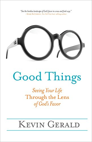Good Things: Seeing Your Life Through the Lens of God's Favor von WaterBrook