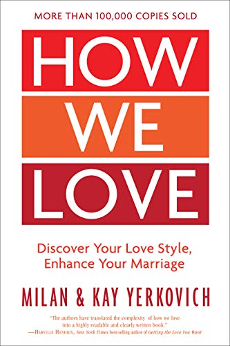 How We Love, Expanded Edition: Discover Your Love Style, Enhance Your Marriage von WaterBrook