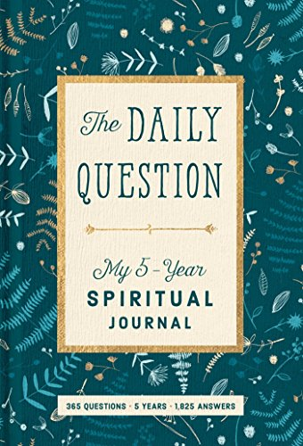 The Daily Question: My Five-Year Spiritual Journal von WaterBrook