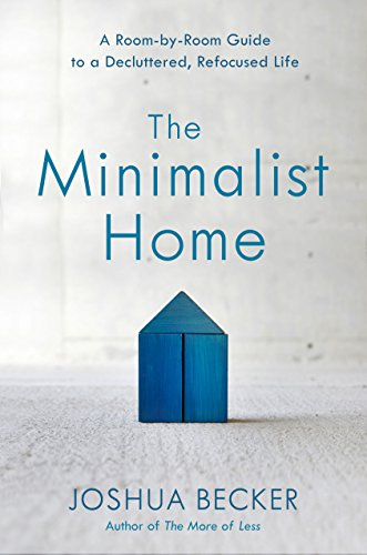 The Minimalist Home: A Room-by-Room Guide to a Decluttered, Refocused Life von WaterBrook