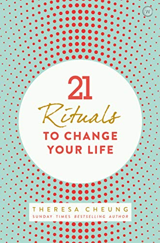 21 Life Changing Rituals: Daily Practices to Bring Greater Inner Peace and Happines von Watkins Publishing