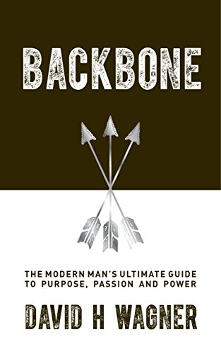 Backbone: The Modern Man's Ultimate Guide to Purpose, Passion and Power von Watkins Publishing