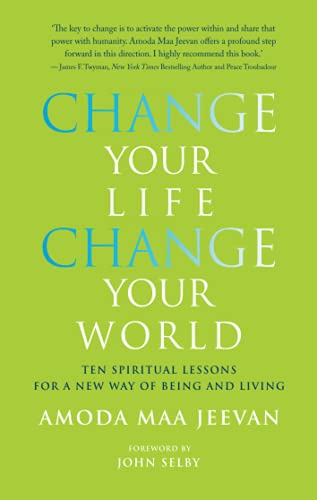 Change Your Life Change Your World: Ten Spiritual Lessons for a New Way of Being and Living von Watkins Publishing