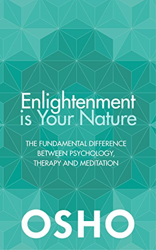 Enlightenment is Your Nature: The Fundamental Difference Between Psychology, Therapy, and Meditation von Watkins Publishing