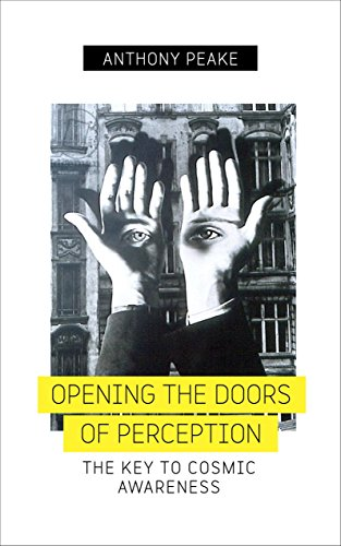 Opening The Doors of Perception: The Key to Cosmic Awareness von Watkins Publishing