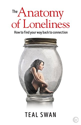 The Anatomy of Loneliness: How to Find Your Way Back to Connection von Watkins Publishing