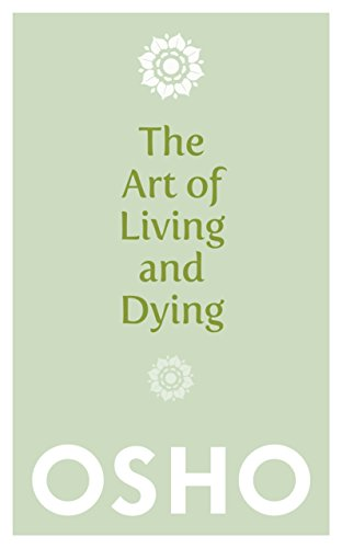 The Art of Living and Dying: Celebrating Life and Celebrating Death von Watkins Publishing