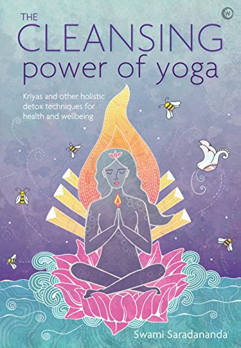 The Cleansing Power of Yoga: Kriyas and other holistic detox techniques for health and wellbeing von Watkins Publishing