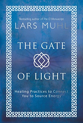 The Gate of Light: Healing Practices to Connect You to Source Energy von Watkins Publishing