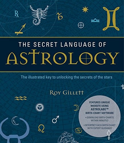 The Secret Language of Astrology: The Illustrated Key to Unlocking the Secrets of the Stars von Watkins Publishing