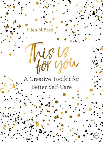 This is For You: A creative toolkit for better self care von Watkins Publishing