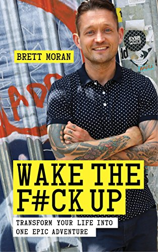 Wake the F*ck Up: Transform Your Life Into One Epic Adventure von Watkins Publishing