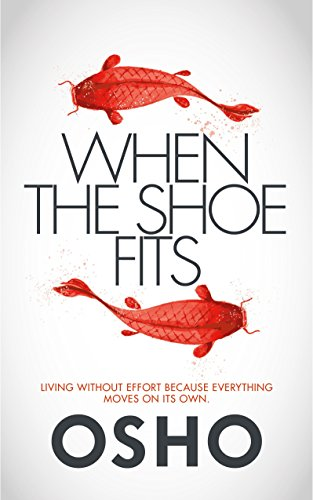 When the Shoe Fits: Stories of the Taoist Mystic Chuang Tzu: Commentaries on the Stories of the Taoist Mystic Chuang Tzu von Watkins Publishing