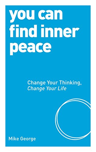You Can Find Inner Peace: Change Your Thinking, Change Your Life von Watkins Publishing