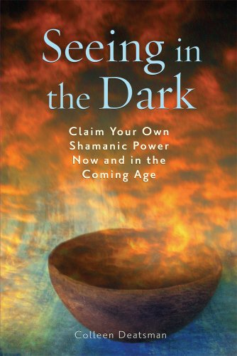 Seeing in the Dark: Claim Your Own Shamanic Power Now and in the Coming Age von Red Wheel/Weiser