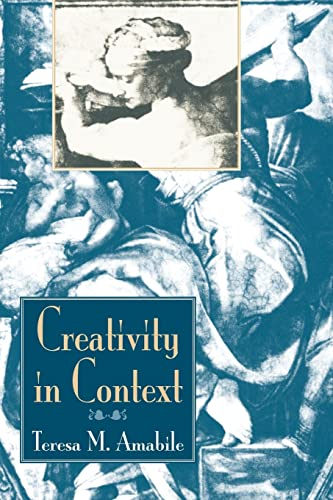 Creativity In Context: Update To The Social Psychology Of Creativity von Westview Press