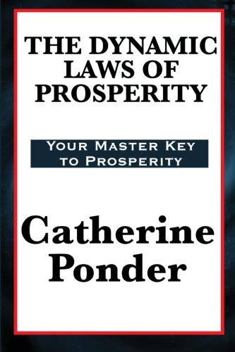 The Dynamic Laws of Prosperity von Wilder Publications